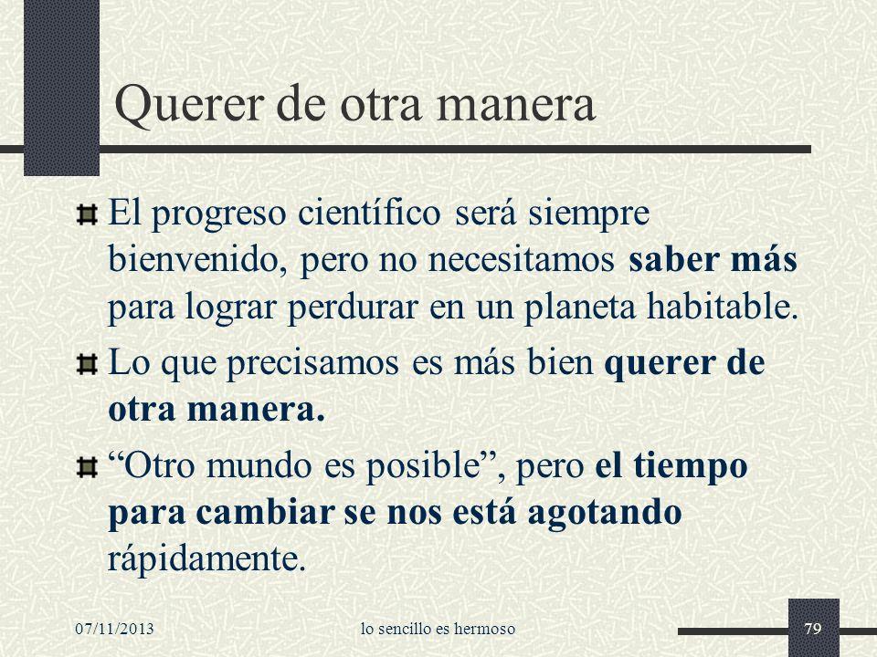 07/11/2013lo sencillo es hermoso79 Querer de otra manera El progreso científico será siempre bienvenido, pero no necesitamos saber más para lograr per