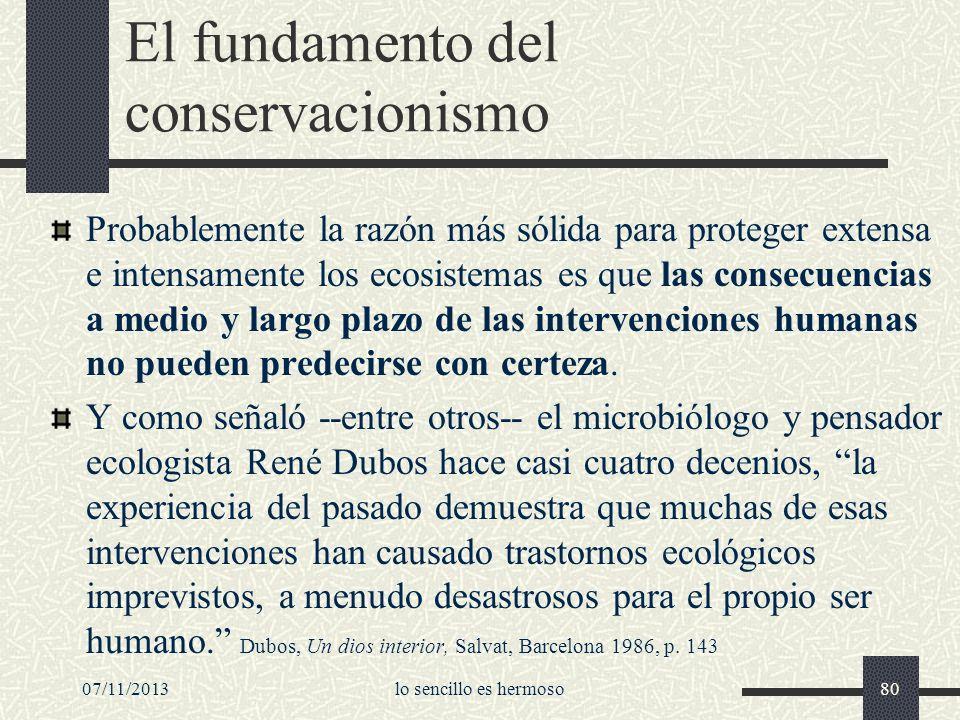 07/11/2013lo sencillo es hermoso80 El fundamento del conservacionismo Probablemente la razón más sólida para proteger extensa e intensamente los ecosi