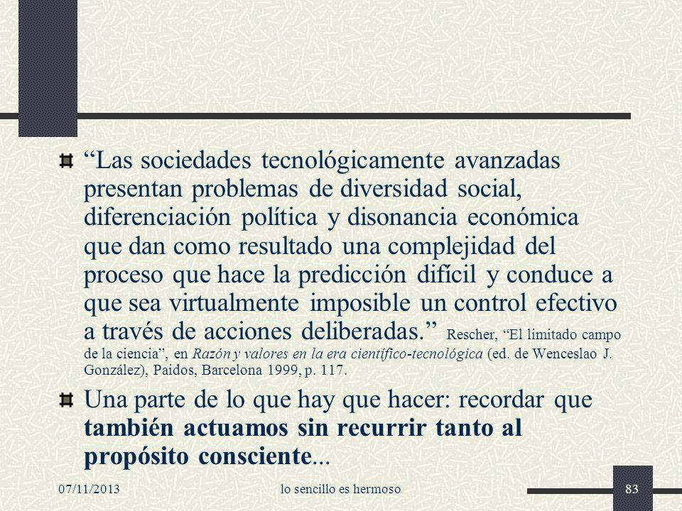 07/11/2013lo sencillo es hermoso83 Las sociedades tecnológicamente avanzadas presentan problemas de diversidad social, diferenciación política y dison