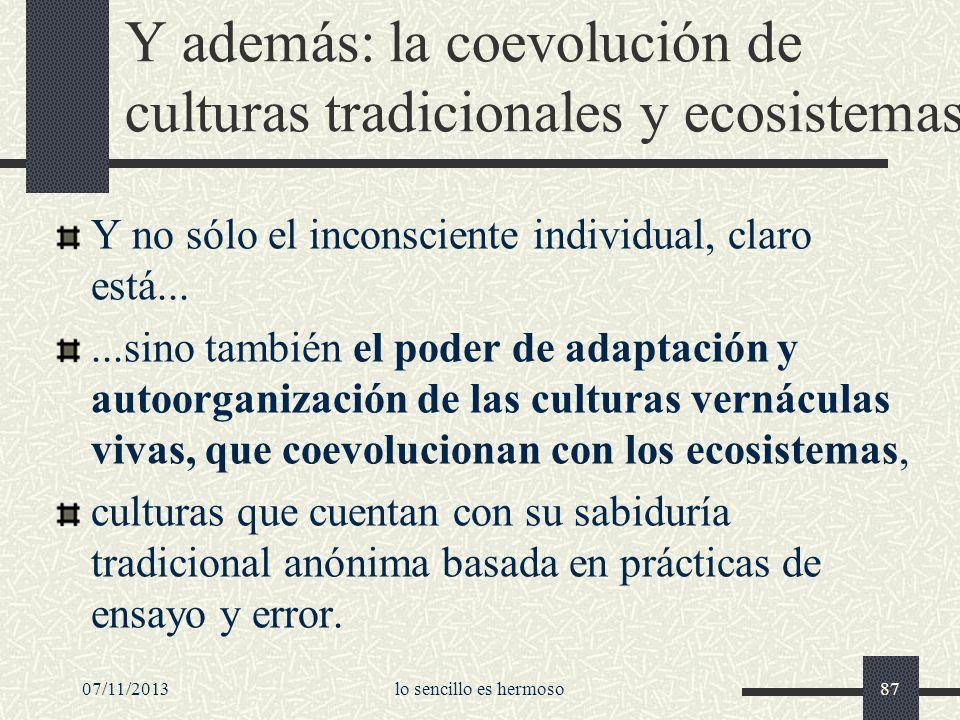 07/11/2013lo sencillo es hermoso87 Y además: la coevolución de culturas tradicionales y ecosistemas Y no sólo el inconsciente individual, claro está..