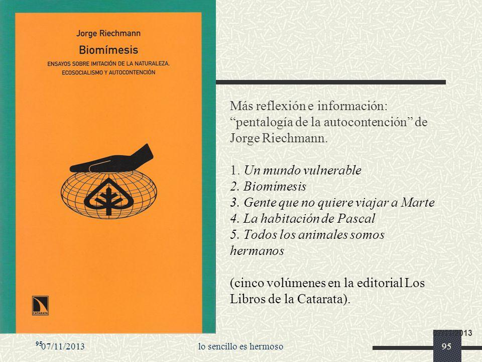 07/11/2013lo sencillo es hermoso95 07/11/2013 Más reflexión e información: pentalogía de la autocontención de Jorge Riechmann. 1. Un mundo vulnerable