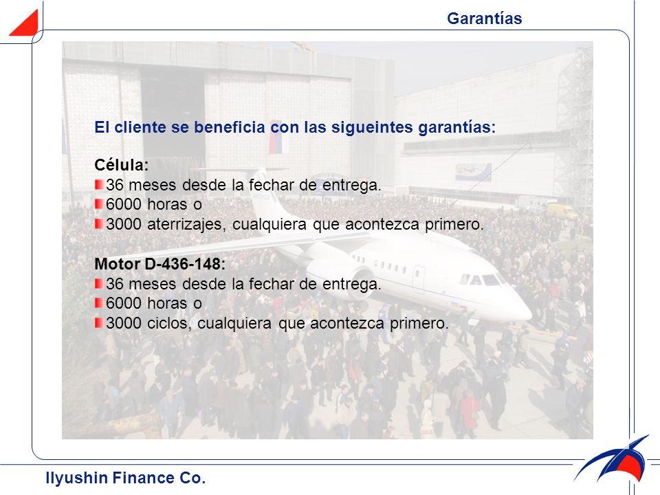 Garantías El cliente se beneficia con las sigueintes garantías: Célula: 36 meses desde la fechar de entrega. 6000 horas o 3000 aterrizajes, cualquiera