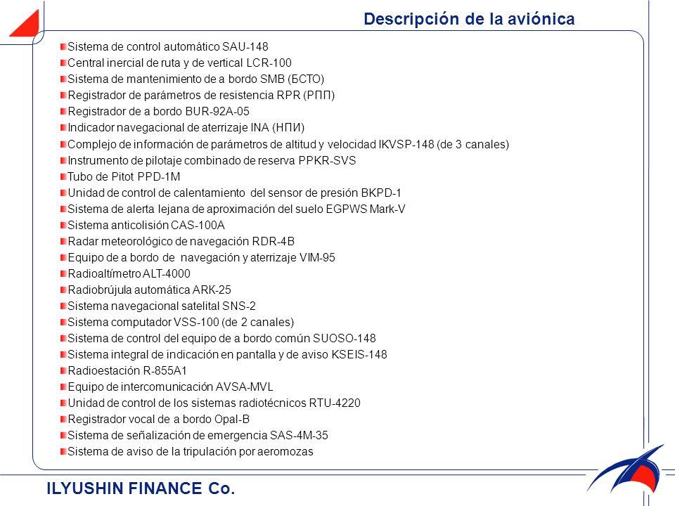 ILYUSHIN FINANCE Co. Descripción de la aviónica Sistema de control automático SAU-148 Central inercial de ruta y de vertical LCR-100 Sistema de manten