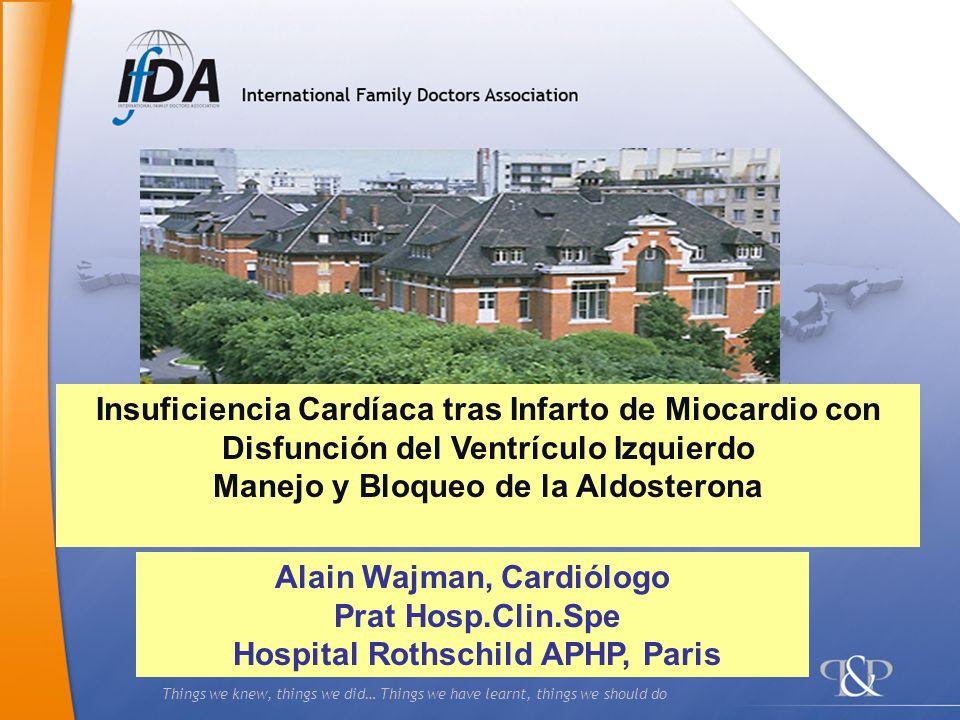 Things we knew, things we did… Things we have learnt, things we should do Alain Wajman, Cardiólogo Prat Hosp.Clin.Spe Hospital Rothschild APHP, Paris