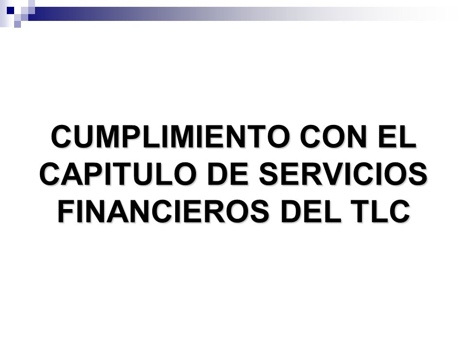 CUMPLIMIENTO CON EL CAPITULO DE SERVICIOS FINANCIEROS DEL TLC