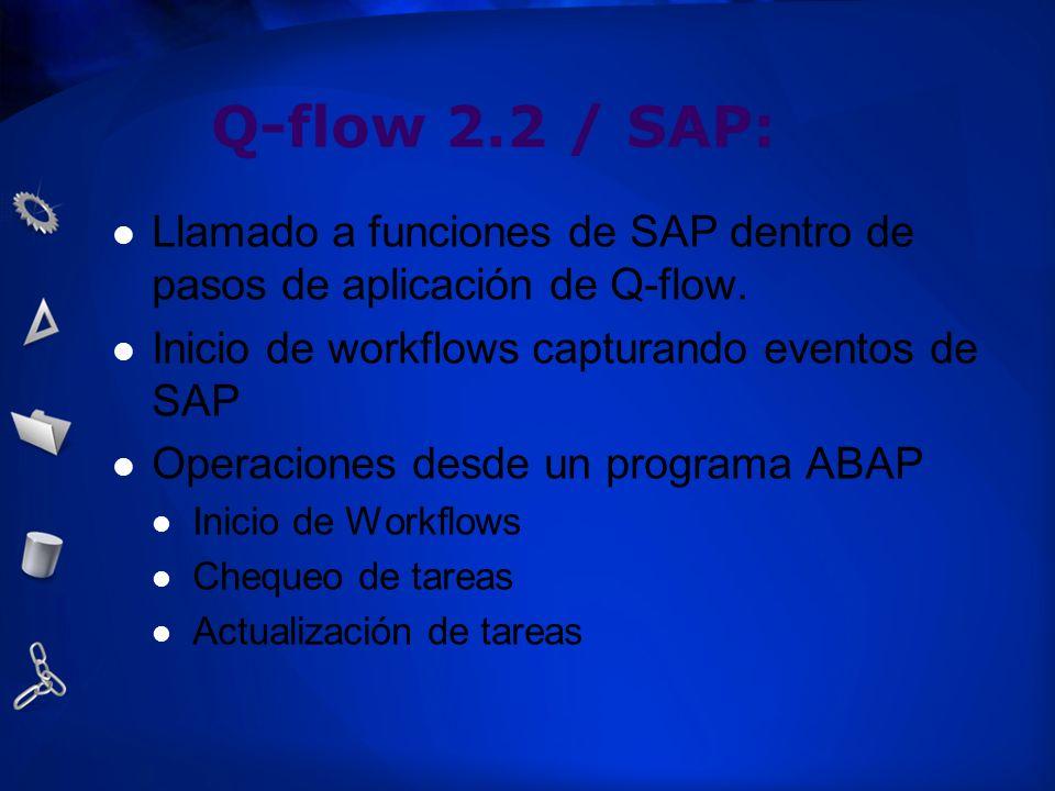 Q-flow 2.2 / SAP: Llamado a funciones de SAP dentro de pasos de aplicación de Q-flow. Inicio de workflows capturando eventos de SAP Operaciones desde