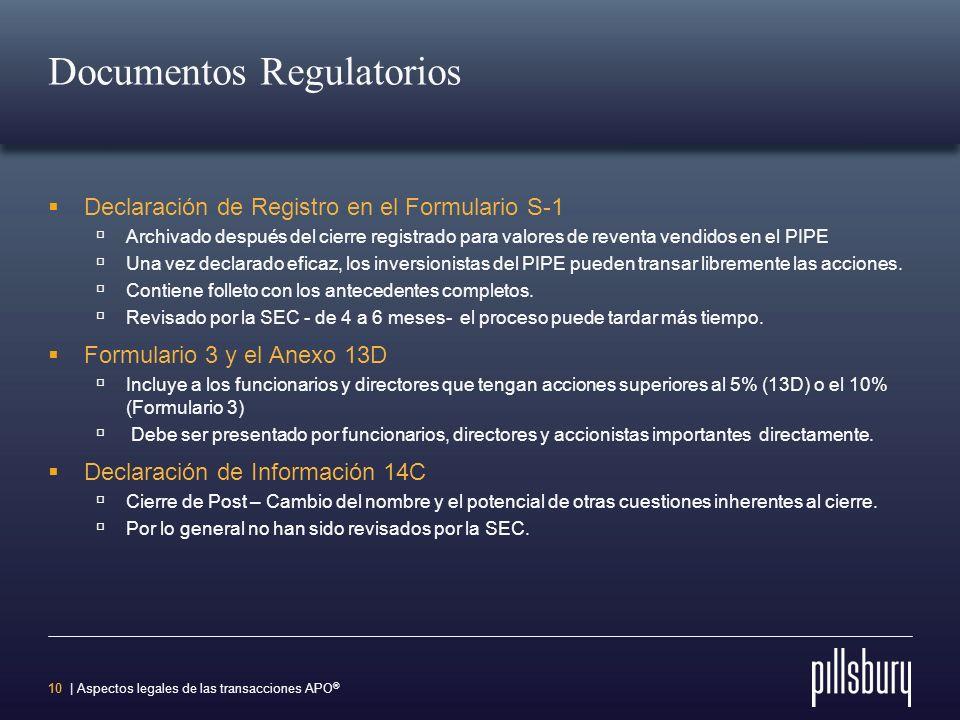 9 | Aspectos legales de las transacciones APO ® Clasificaciones Regulatorias Súper 8-K Debe presentarse dentro de 4 días hábiles del cierre, pero los