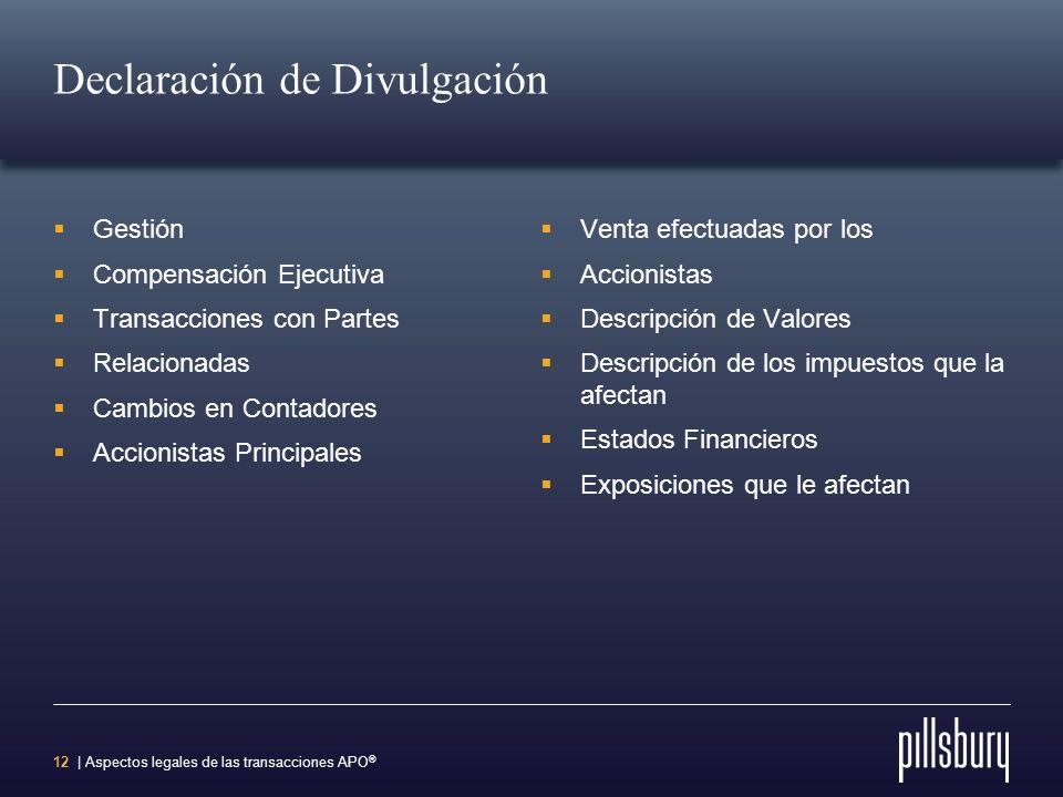 11 | Aspectos legales de las transacciones APO ® Declaración de Divulgación Resumen de Caja Factores de Riesgo Uso de los Fondos Rango de Precios de A