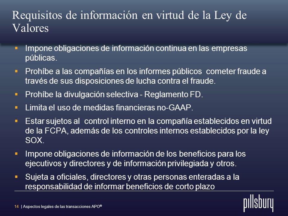 13 | Aspectos legales de las transacciones APO ® Ahora que usted es una Empresa Pública Tres leyes importantes se aplican a las empresas públicas: Sec