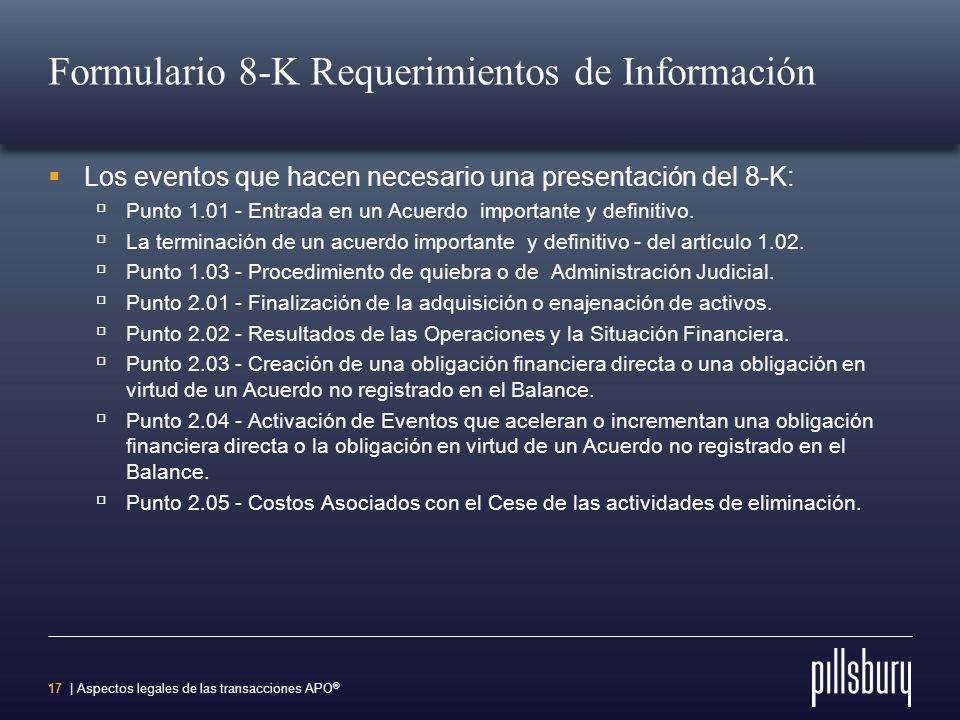 16 | Aspectos legales de las transacciones APO ® Plazos de presentación Informe Anual en el Formulario 10-K Grandes declarantes ($ 700 MM aprox.) - 60