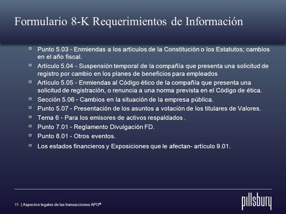 18 | Aspectos legales de las transacciones APO ® Formulario 8-K Requerimientos de Información Punto 2.06 - Deficiencias de materiales. Punto 3.01 - Av