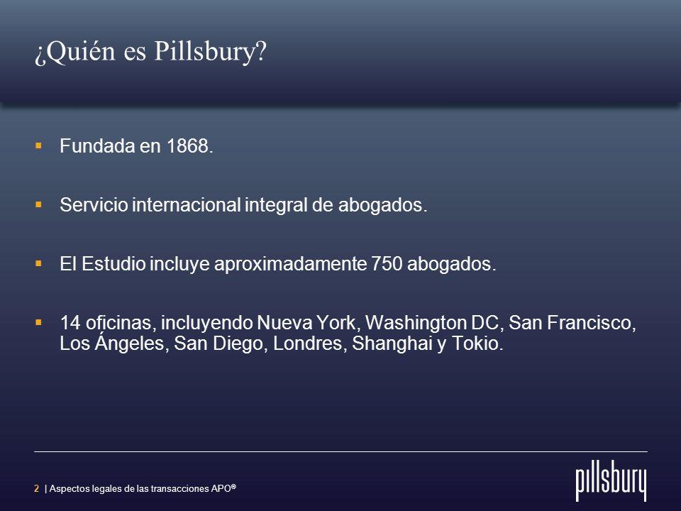 2 | Aspectos legales de las transacciones APO ® ¿Quién es Pillsbury.