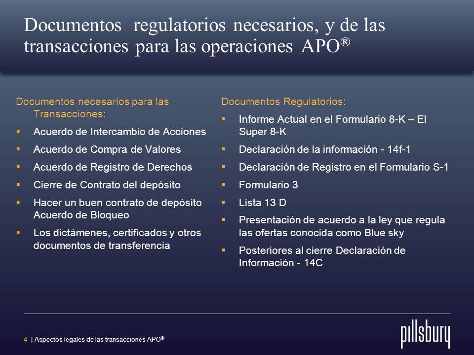 14 | Aspectos legales de las transacciones APO ® Requisitos de información en virtud de la Ley de Valores Impone obligaciones de información continua en las empresas públicas.