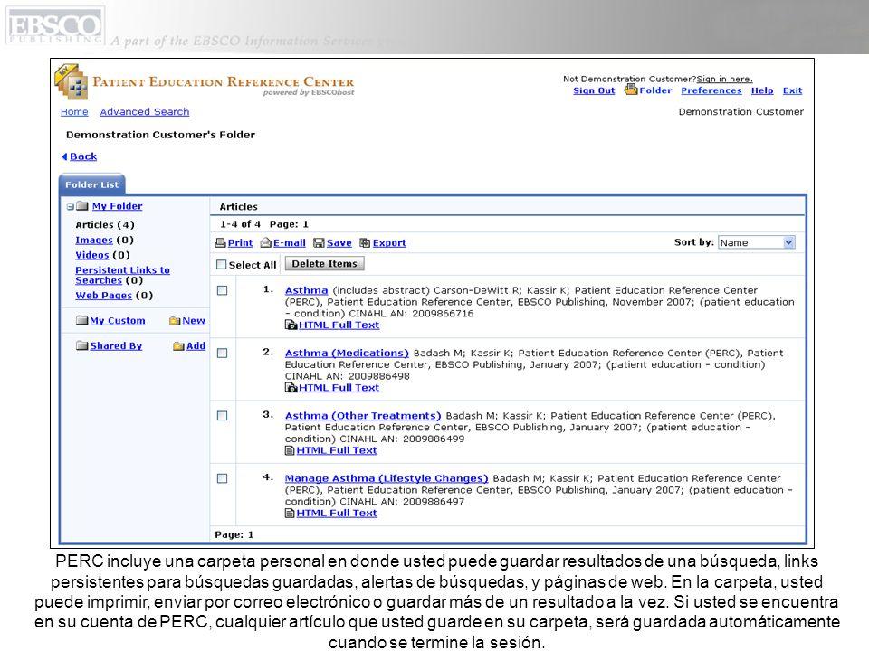 PERC incluye una carpeta personal en donde usted puede guardar resultados de una búsqueda, links persistentes para búsquedas guardadas, alertas de bús