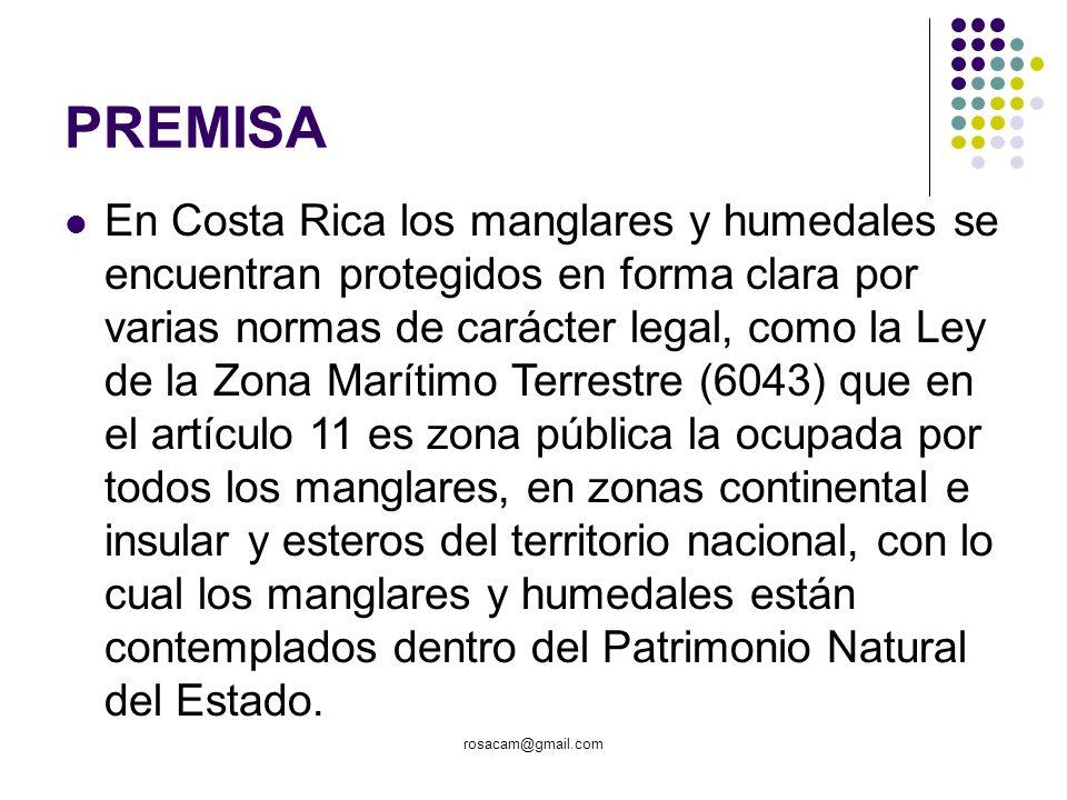 PREMISA En Costa Rica los manglares y humedales se encuentran protegidos en forma clara por varias normas de carácter legal, como la Ley de la Zona Ma
