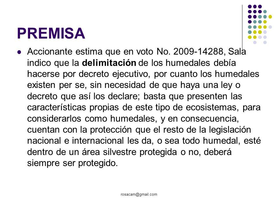 PREMISA Accionante estima que en voto No. 2009-14288, Sala indico que la delimitación de los humedales debía hacerse por decreto ejecutivo, por cuanto