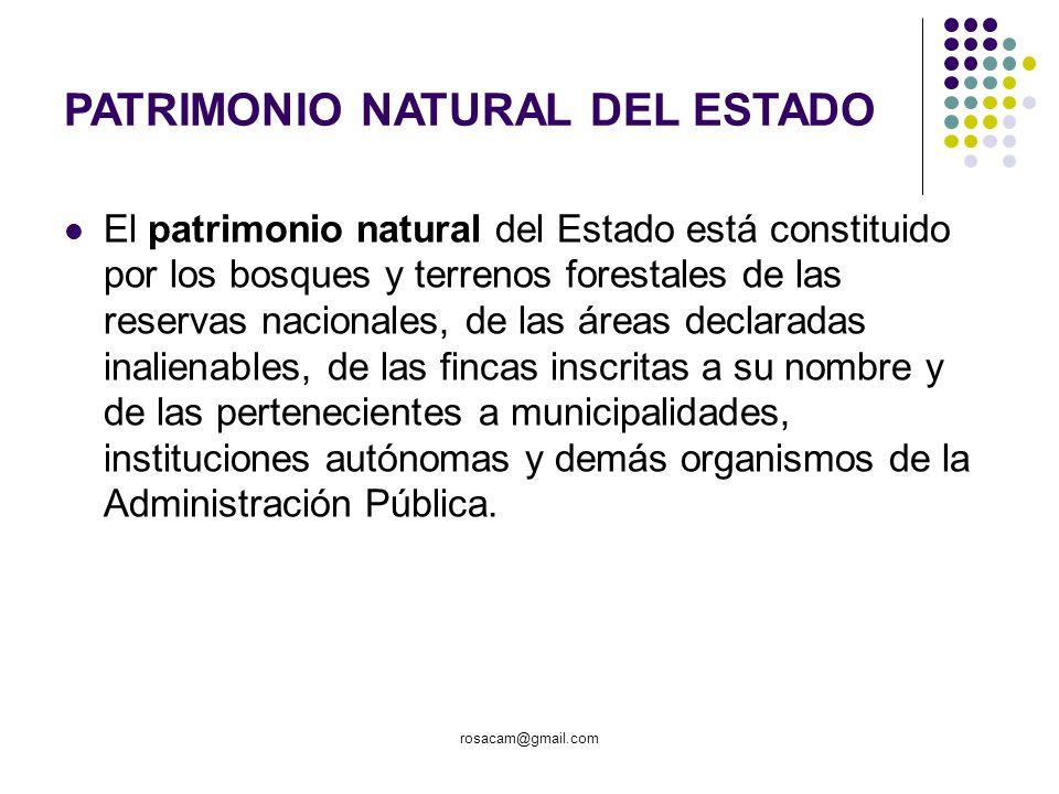 rosacam@gmail.com PATRIMONIO NATURAL DEL ESTADO El patrimonio natural del Estado está constituido por los bosques y terrenos forestales de las reserva