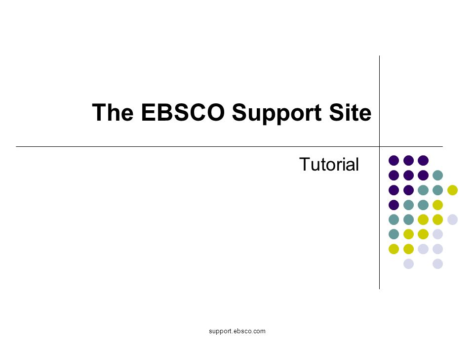 support.ebsco.com Tutorial The EBSCO Support Site