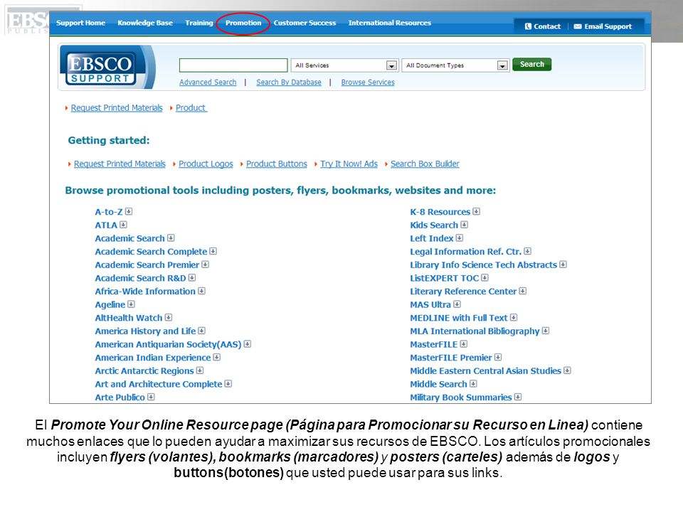 El Promote Your Online Resource page (Página para Promocionar su Recurso en Linea) contiene muchos enlaces que lo pueden ayudar a maximizar sus recurs