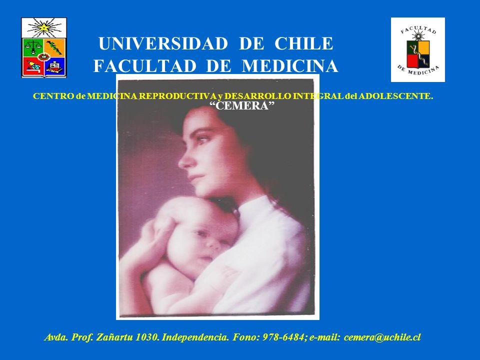 UNIVERSIDAD DE CHILE FACULTAD DE MEDICINA CENTRO de MEDICINA REPRODUCTIVA y DESARROLLO INTEGRAL del ADOLESCENTE. CEMERA Avda. Prof. Zañartu 1030. Inde