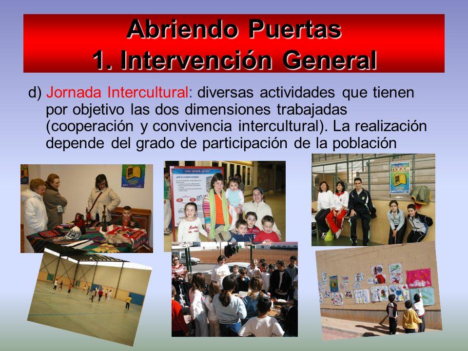 Abriendo Puertas 1. Intervención General d) Jornada Intercultural: diversas actividades que tienen por objetivo las dos dimensiones trabajadas (cooper