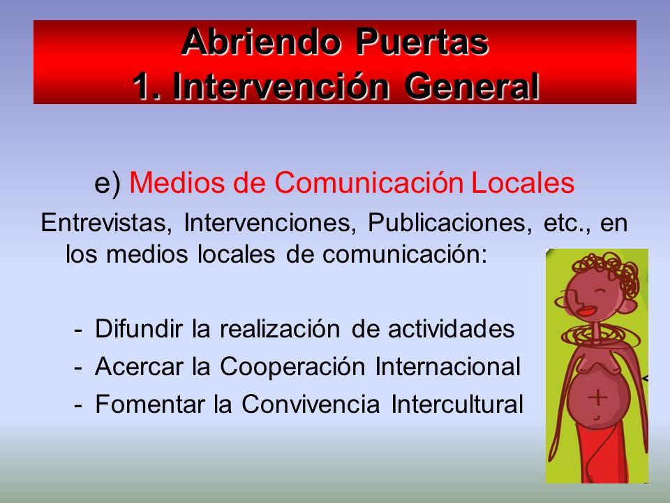 e) Medios de Comunicación Locales Entrevistas, Intervenciones, Publicaciones, etc., en los medios locales de comunicación: -Difundir la realización de
