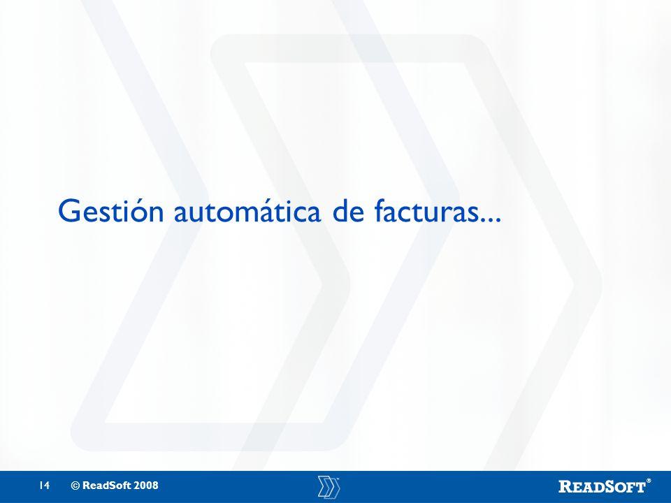 14© ReadSoft 2008 Gestión automática de facturas...