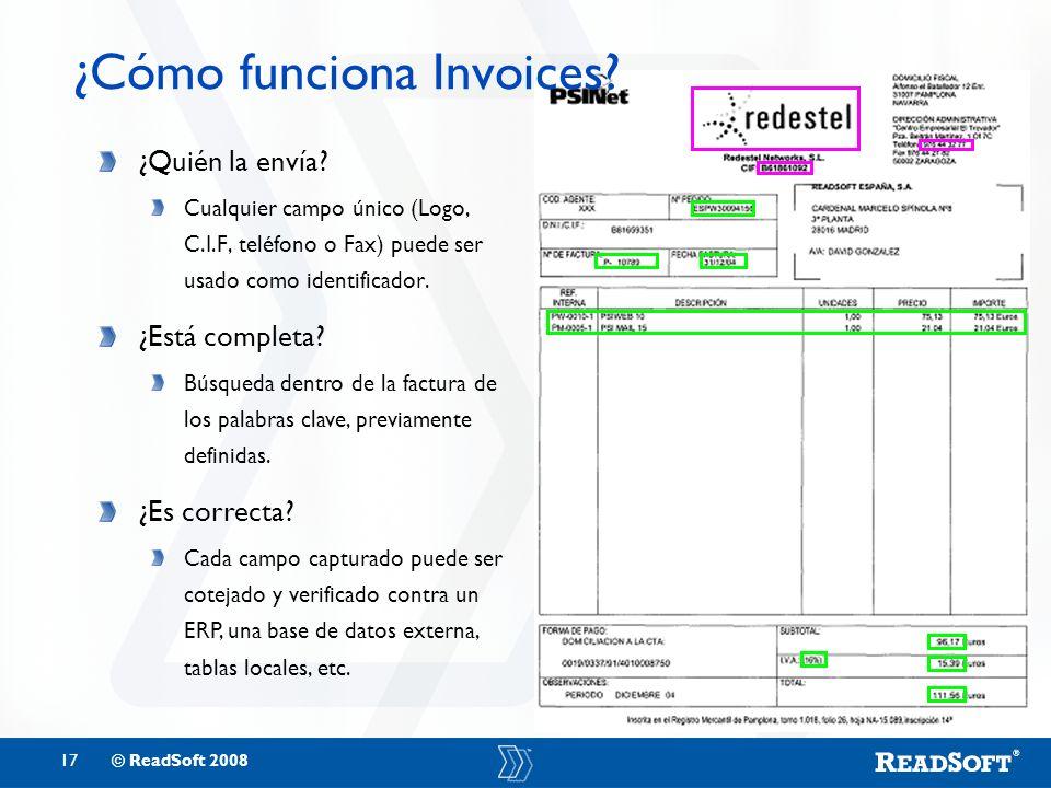 17© ReadSoft 2008 ¿Cómo funciona Invoices? ¿Quién la envía? Cualquier campo único (Logo, C.I.F, teléfono o Fax) puede ser usado como identificador. ¿E