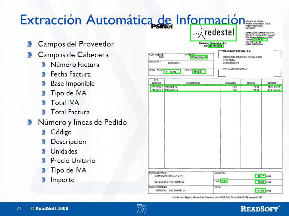 21© ReadSoft 2008 Extracción Automática de Información Campos del Proveedor Campos de Cabecera Número Factura Fecha Factura Base Imponible Tipo de IVA