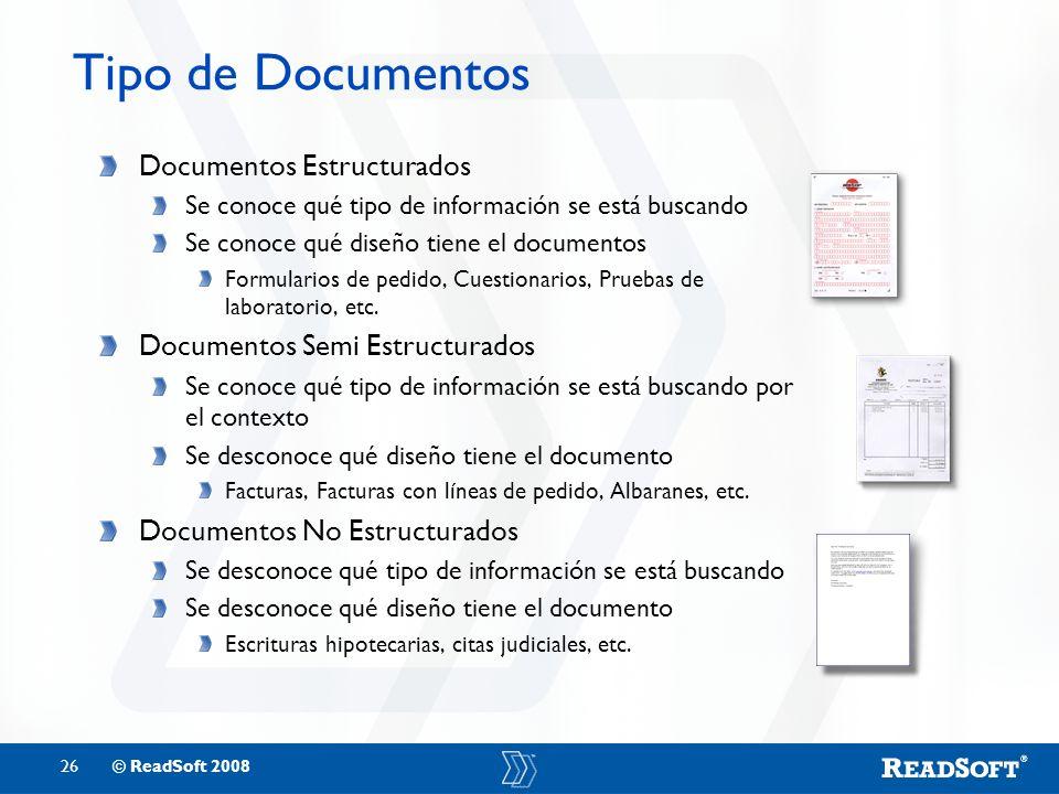 26© ReadSoft 2008 Tipo de Documentos Documentos Estructurados Se conoce qué tipo de información se está buscando Se conoce qué diseño tiene el documen