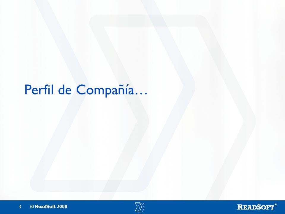 3© ReadSoft 2008 Perfil de Compañía…