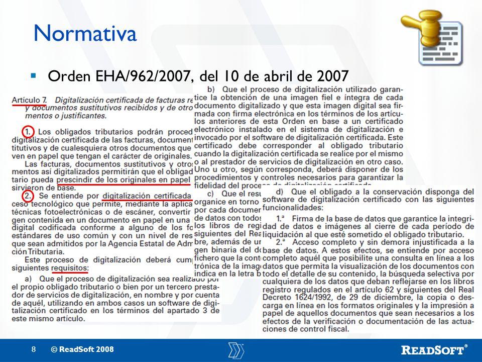 8© ReadSoft 2008 Normativa Orden EHA/962/2007, del 10 de abril de 2007
