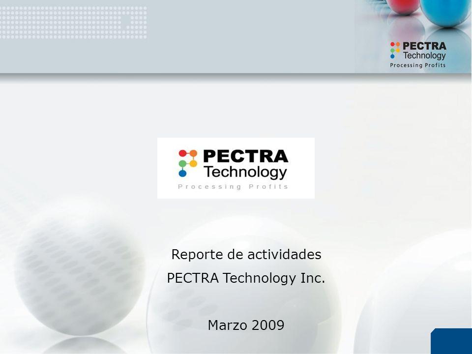 Reporte de actividades PECTRA Technology Inc. Marzo 2009