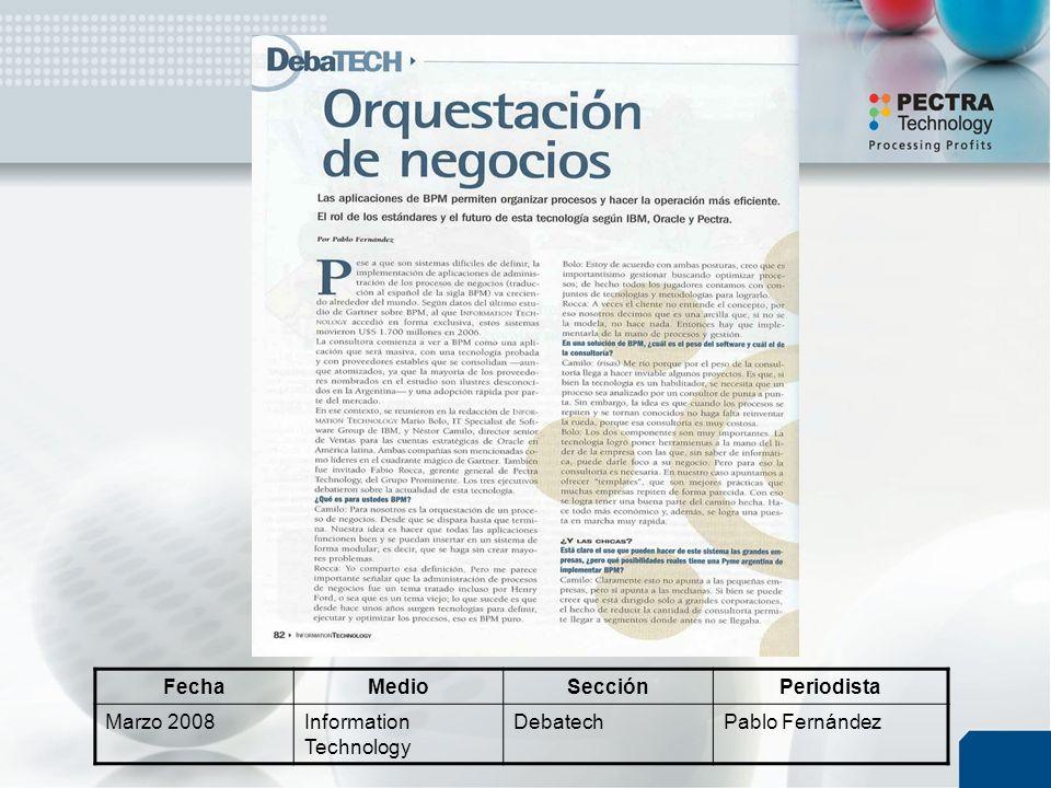 FechaMedioSecciónPeriodista Marzo 2008Information Technology DebatechPablo Fernández