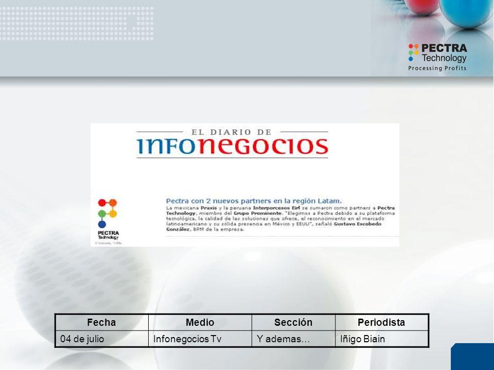 FechaMedioSecciónPeriodista 04 de julioInfonegocios TvY ademas…Iñigo Biain