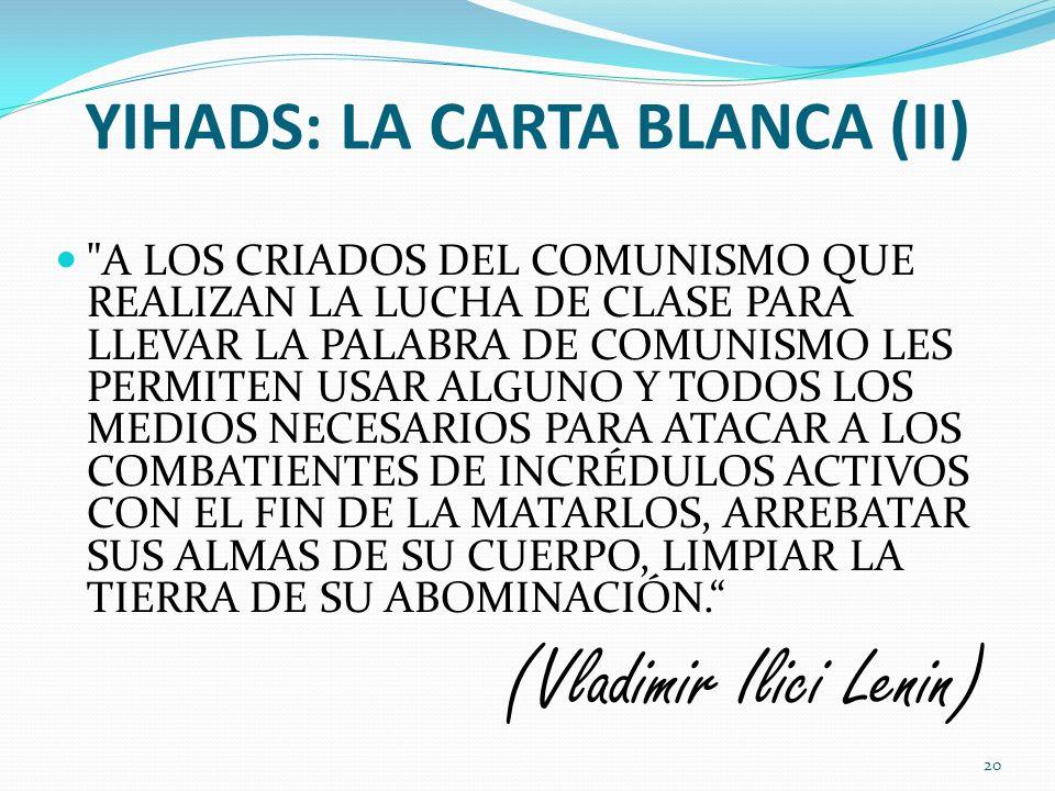 YIHADS: LA CARTA BLANCA (II)