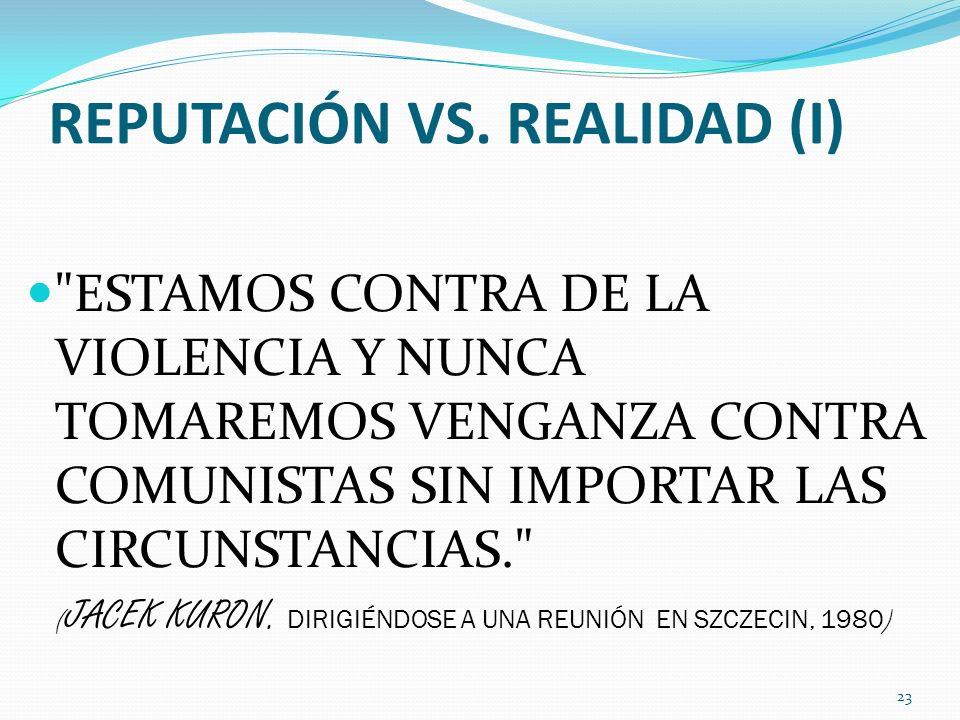 REPUTACIÓN VS. REALIDAD (I)