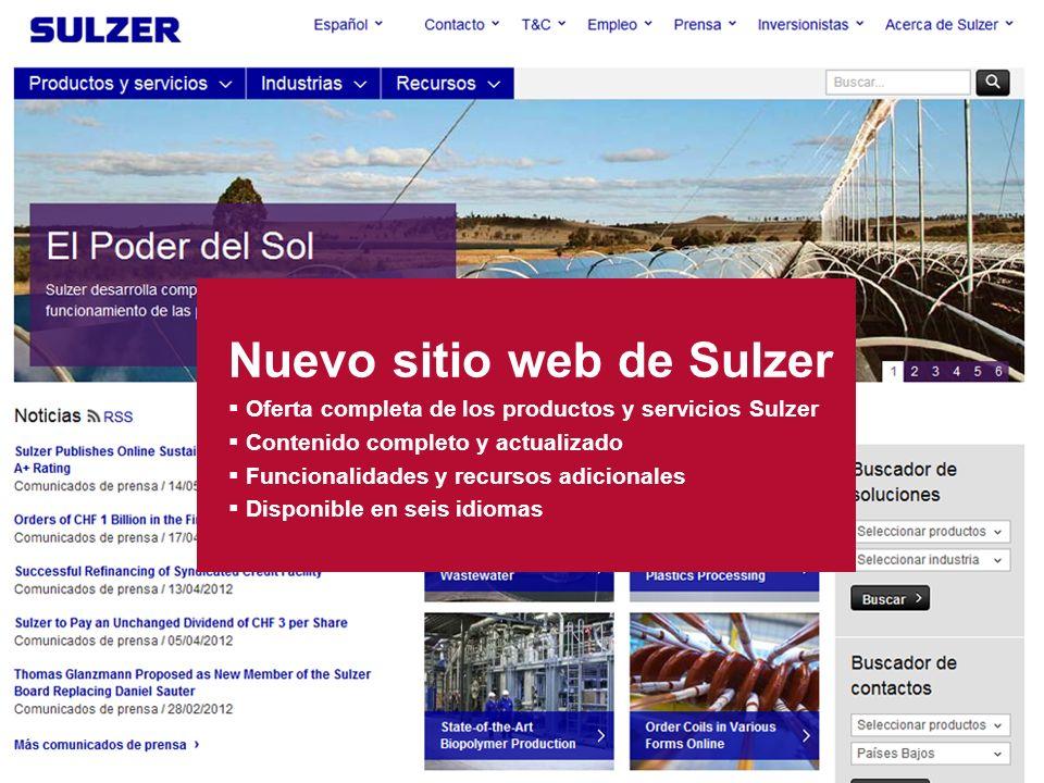 Presentación del nuevo sitio web de Sulzer | Diapositiva 2 Nuevo sitio web de Sulzer Oferta completa de los productos y servicios Sulzer Contenido completo y actualizado Funcionalidades y recursos adicionales Disponible en seis idiomas