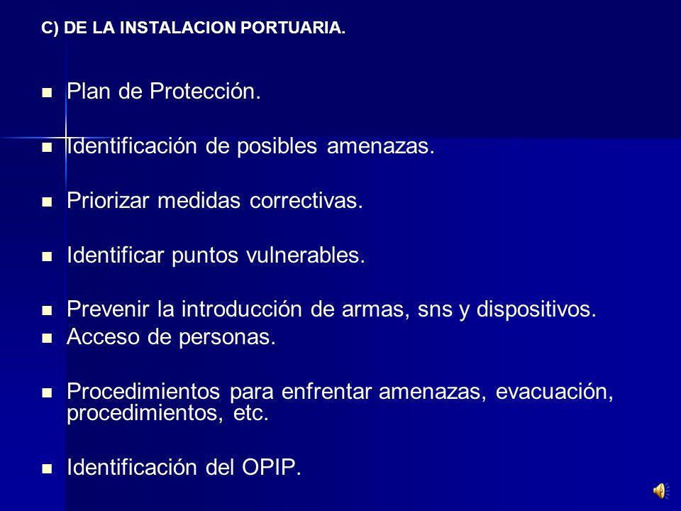 VI.- Planes de Protección. VI.- Planes de Protección. A) Marítima Exigencia especial para el mantenimiento de las medidas de protección tanto para los