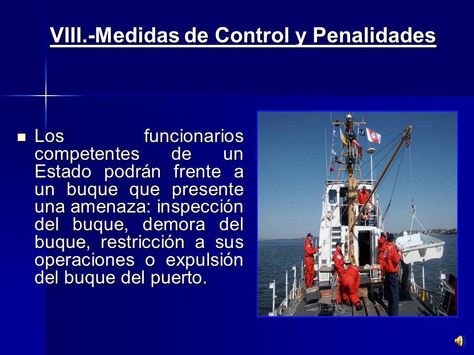 VII.-Medidas de Control y Cumplimiento Control de los Buques en Puerto. Control de los Buques en Puerto. Buques que desean entrar en un Puerto de Otro