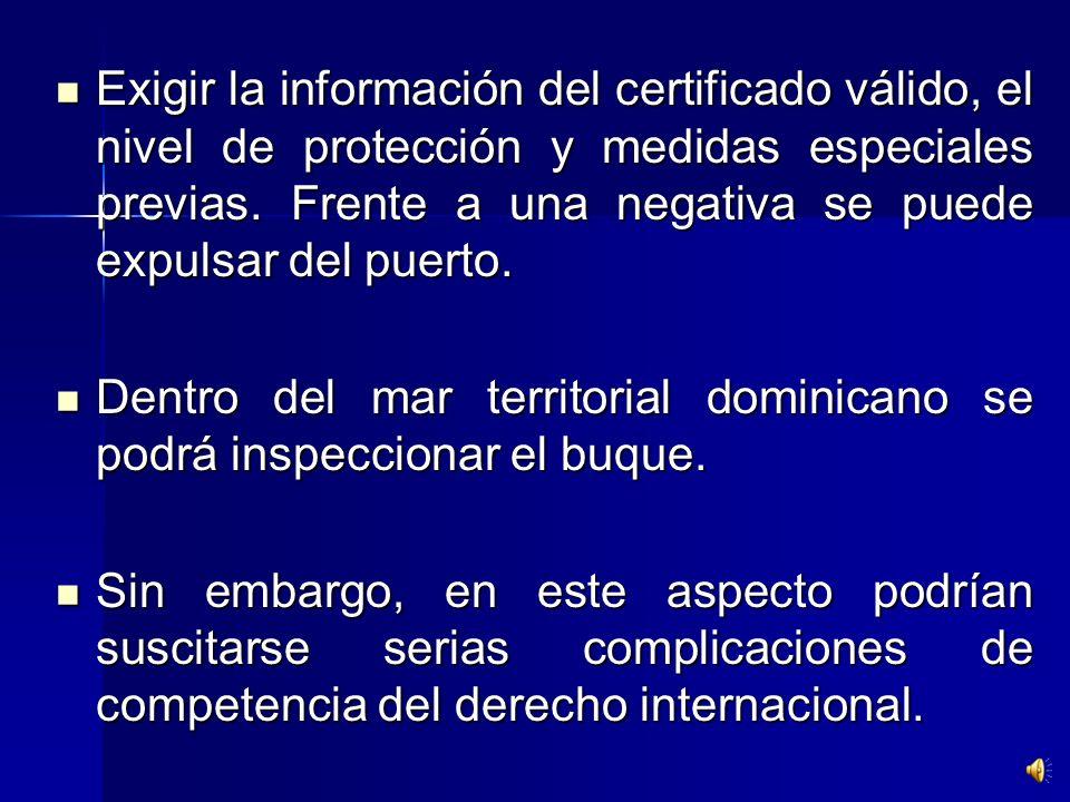 Los funcionarios competentes de un Estado podrán frente a un buque que presente una amenaza: inspección del buque, demora del buque, restricción a sus