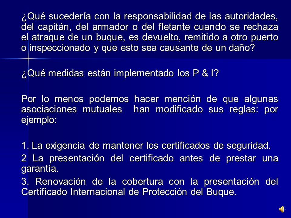 Coberturas P & I. Frente a la implementación del Código PBIP nuevas exigencias han surgido para las coberturas de seguro y en especial para los Clubes