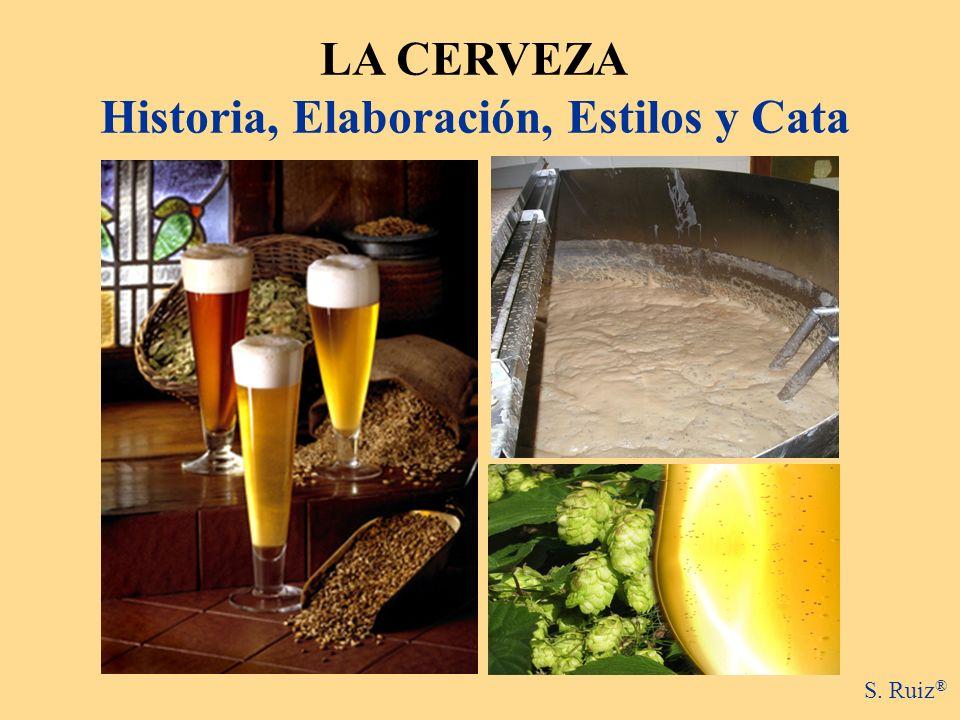 LA CERVEZA Historia, Elaboración, Estilos y Cata S. Ruiz ®