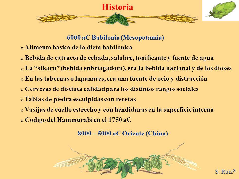 6000 aC Babilonia (Mesopotamia) Historia S. Ruiz ® o Alimento básico de la dieta babilónica o Bebida de extracto de cebada, salubre, tonificante y fue