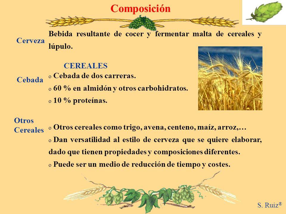 o Cebada de dos carreras. o 60 % en almidón y otros carbohidratos. o 10 % proteínas. Composición Cebada o Otros cereales como trigo, avena, centeno, m