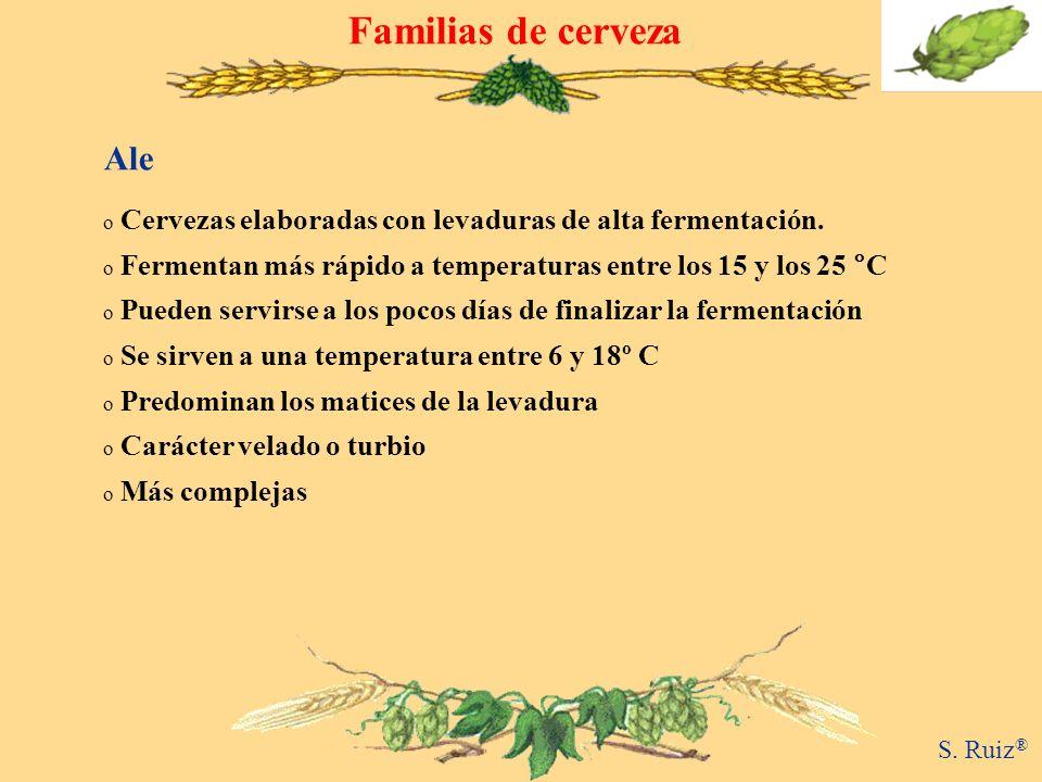 Familias de cerveza o Cervezas elaboradas con levaduras de alta fermentación. o Fermentan más rápido a temperaturas entre los 15 y los 25 °C o Pueden