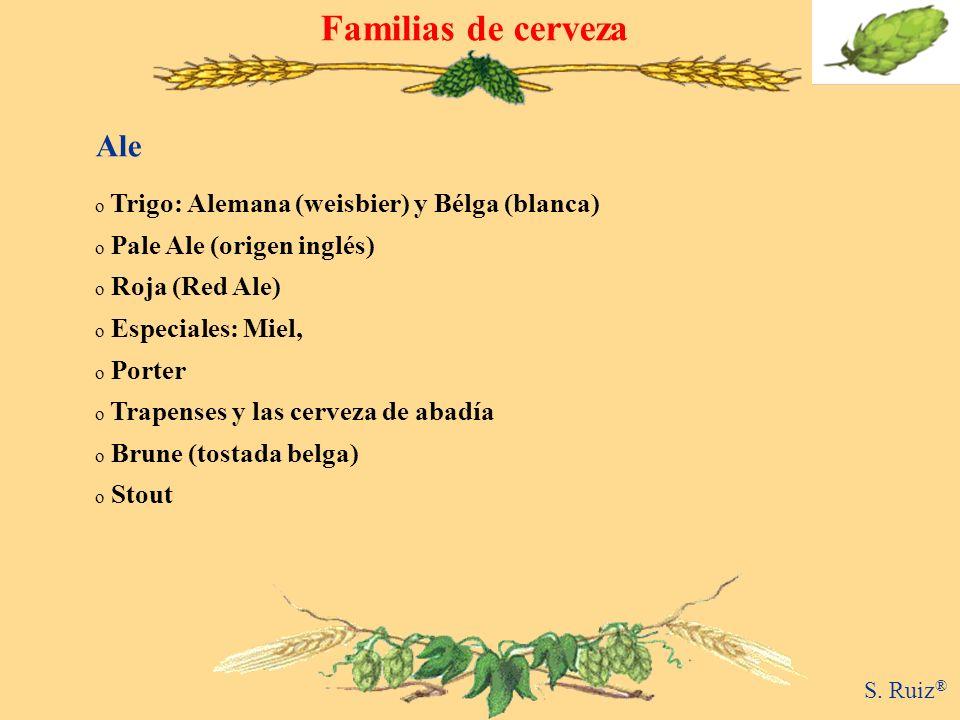 Familias de cerveza o Trigo: Alemana (weisbier) y Bélga (blanca) o Pale Ale (origen inglés) o Roja (Red Ale) o Especiales: Miel, o Porter o Trapenses