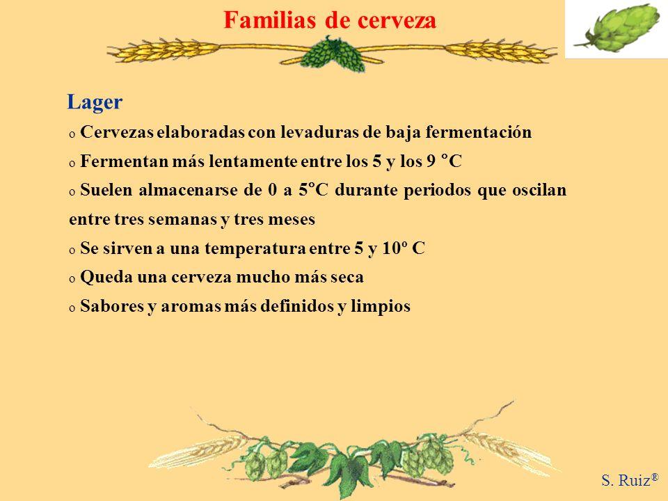 Familias de cerveza Lager o Cervezas elaboradas con levaduras de baja fermentación o Fermentan más lentamente entre los 5 y los 9 °C o Suelen almacena