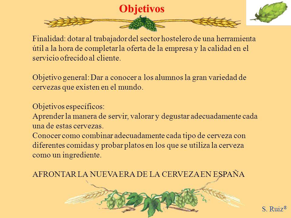 Objetivos S. Ruiz ® Finalidad: dotar al trabajador del sector hostelero de una herramienta útil a la hora de completar la oferta de la empresa y la ca