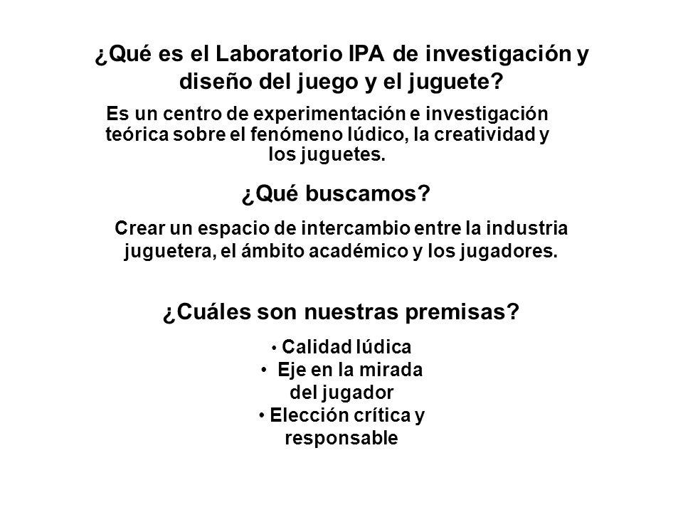 ¿Qué es el Laboratorio IPA de investigación y diseño del juego y el juguete? Es un centro de experimentación e investigación teórica sobre el fenómeno